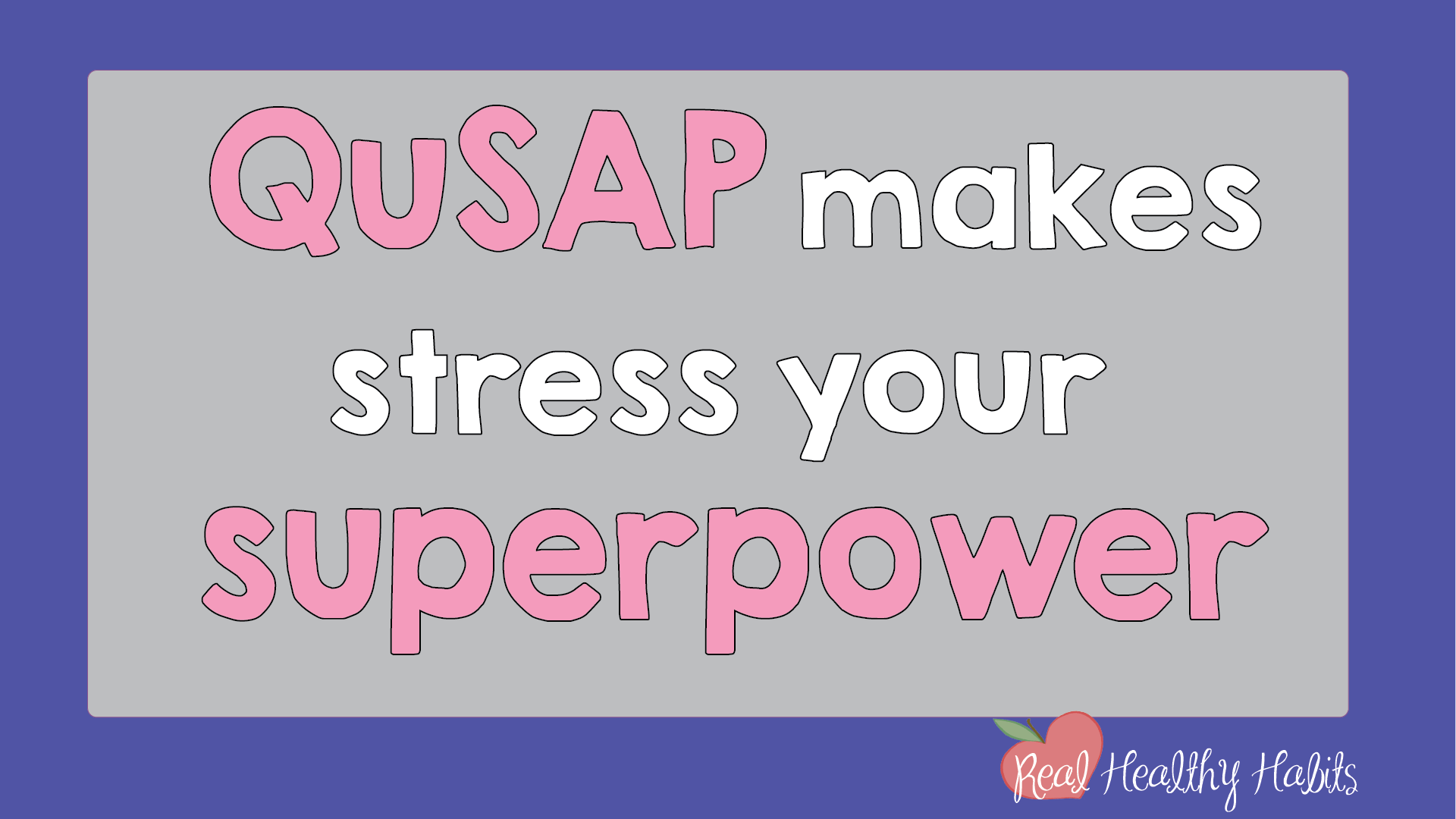 Quick Stress Action Plan (QuSAP) is a simple 1 Minute Habit that Can Transform Your Stress. | How to Make Stress Your Superpower: Transform Your Stress with This Easy One Minute Habit | www.realhealthyhabits.com