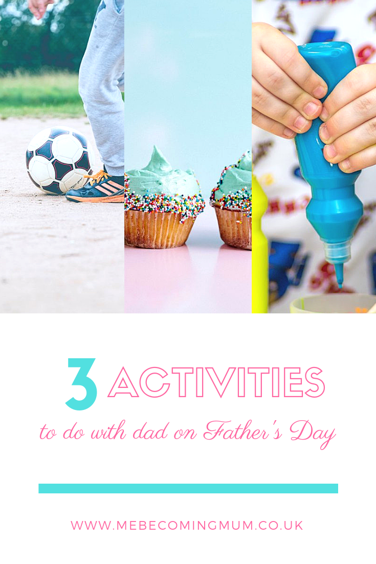 3 Fun Activities to do with Dad on Father's Day