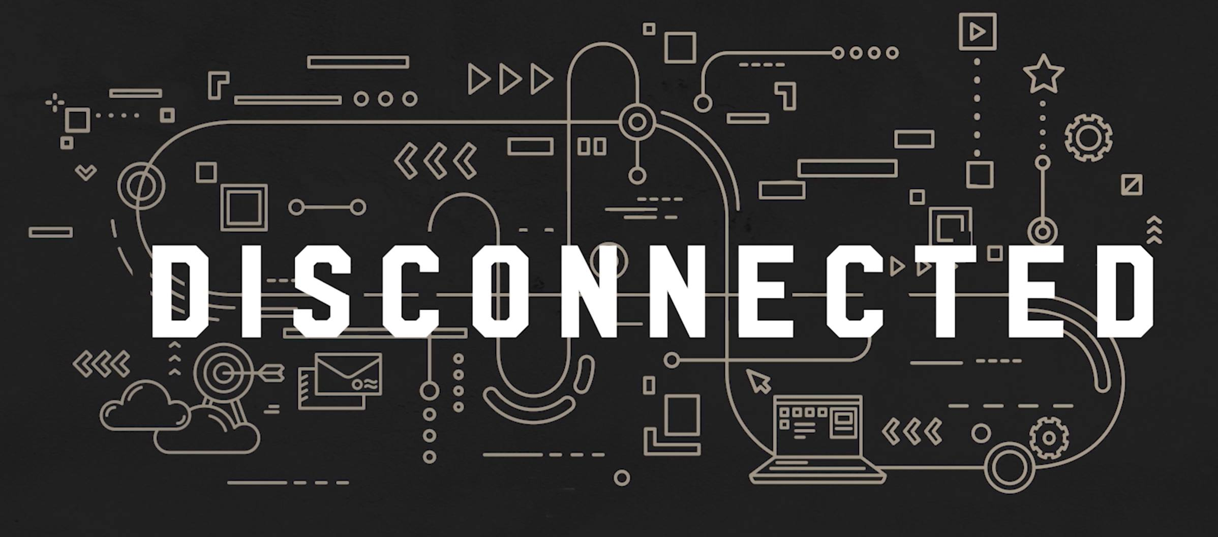 Disconnected - A series through the book of Genesis.