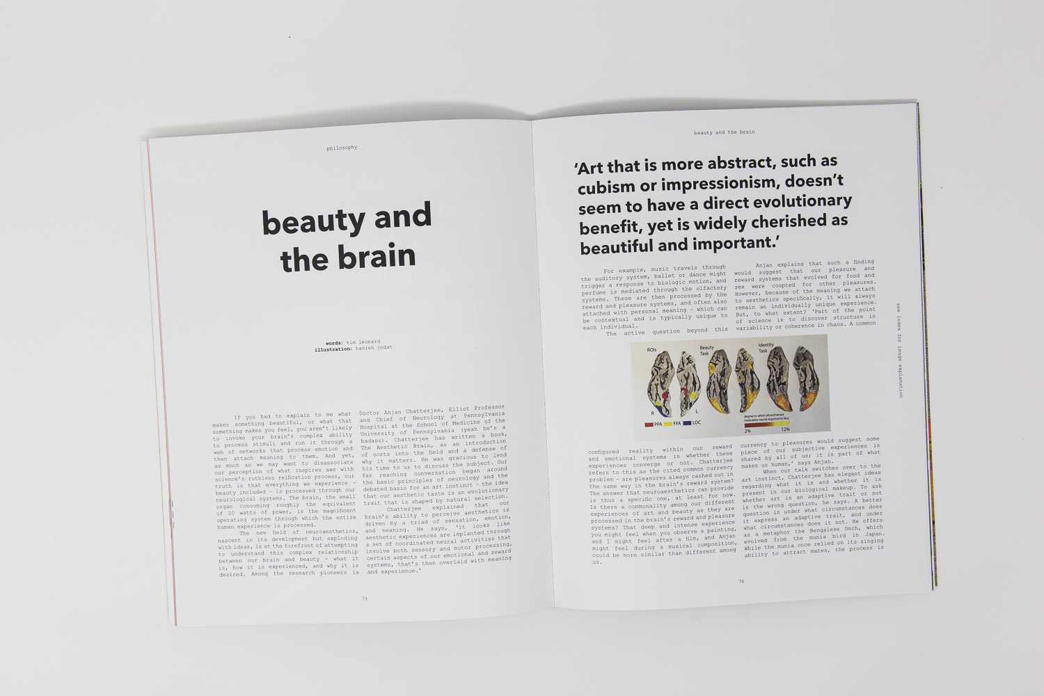 'interviews...are bold and at times eye-opening, trying to bring the subject to the reader in as much detail as possible. Lowercase typography and typewriter typeface create a strong visual style for the magazine' - arthurious, new york