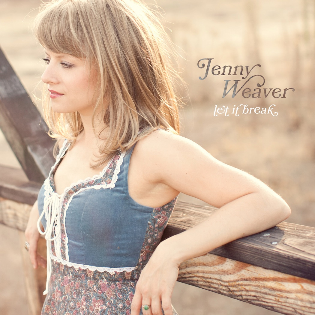 "Jenny Weaver ""Let It Break"""