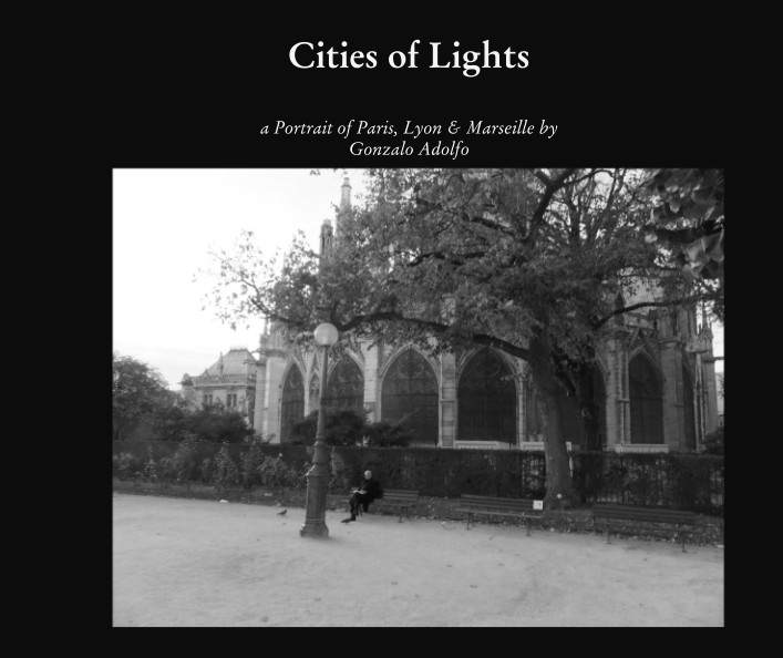 Cities of Lights: a Portrait of Paris, Lyon & Marseille. Published by Detached Books in February 2017. Click on image to   browse or purchase.
