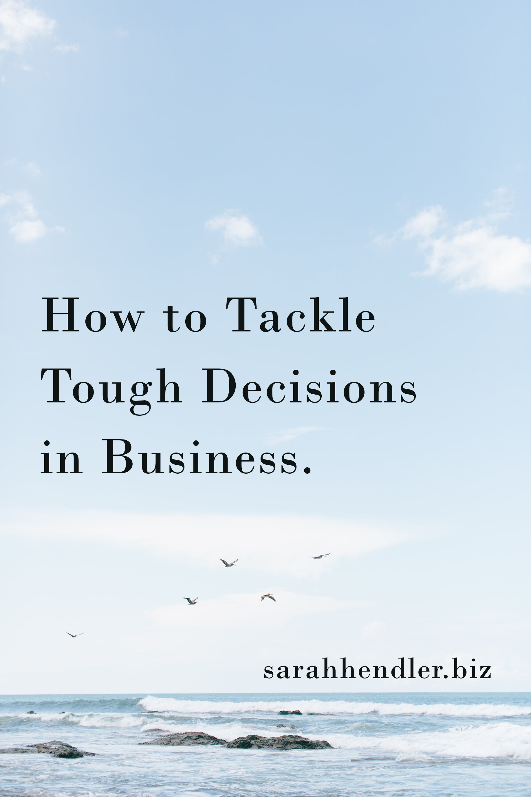 how to tackle tough decisions in business.png
