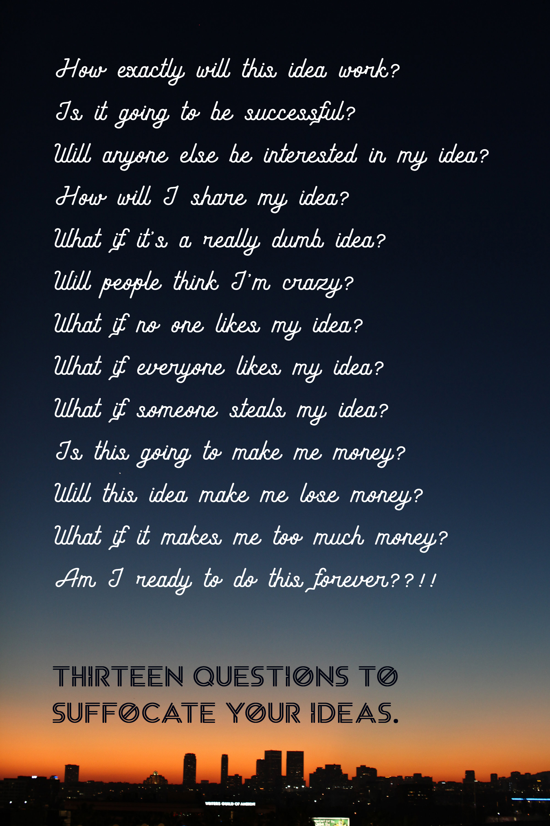 13 questions to suffocate your ideas