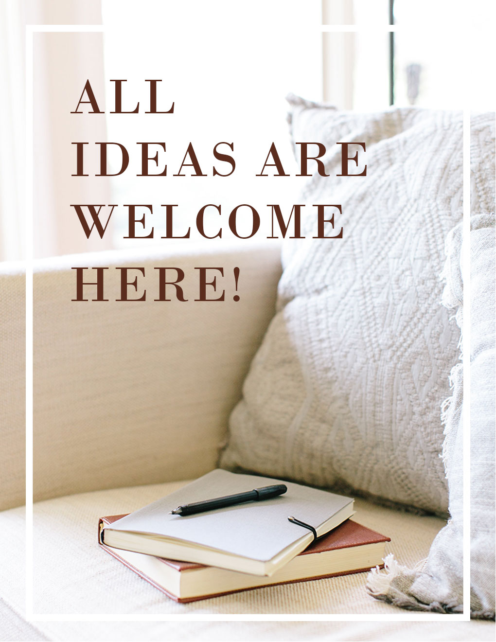 All Ideas Are Welcome Here - Poster