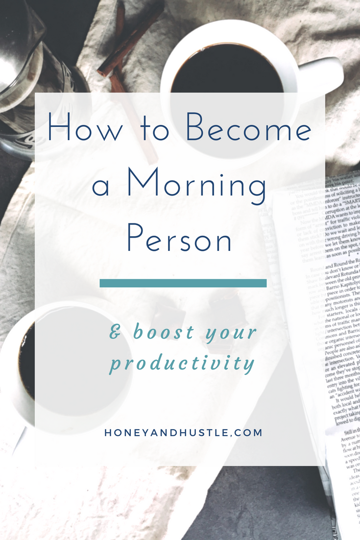 How to Become a Morning Person & Boost your Productivity
