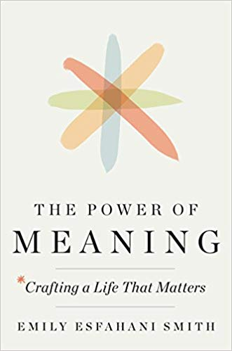 The Power of Meaning Emily Esfahani Smith.jpg
