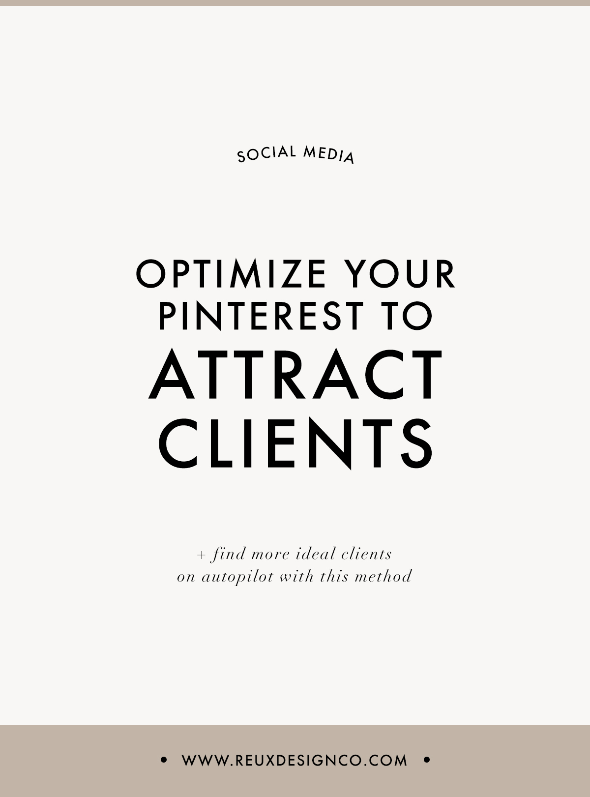 Optimize Your Pinterest account to grow your followers & attract more ideal clients | Reux Design Co.
