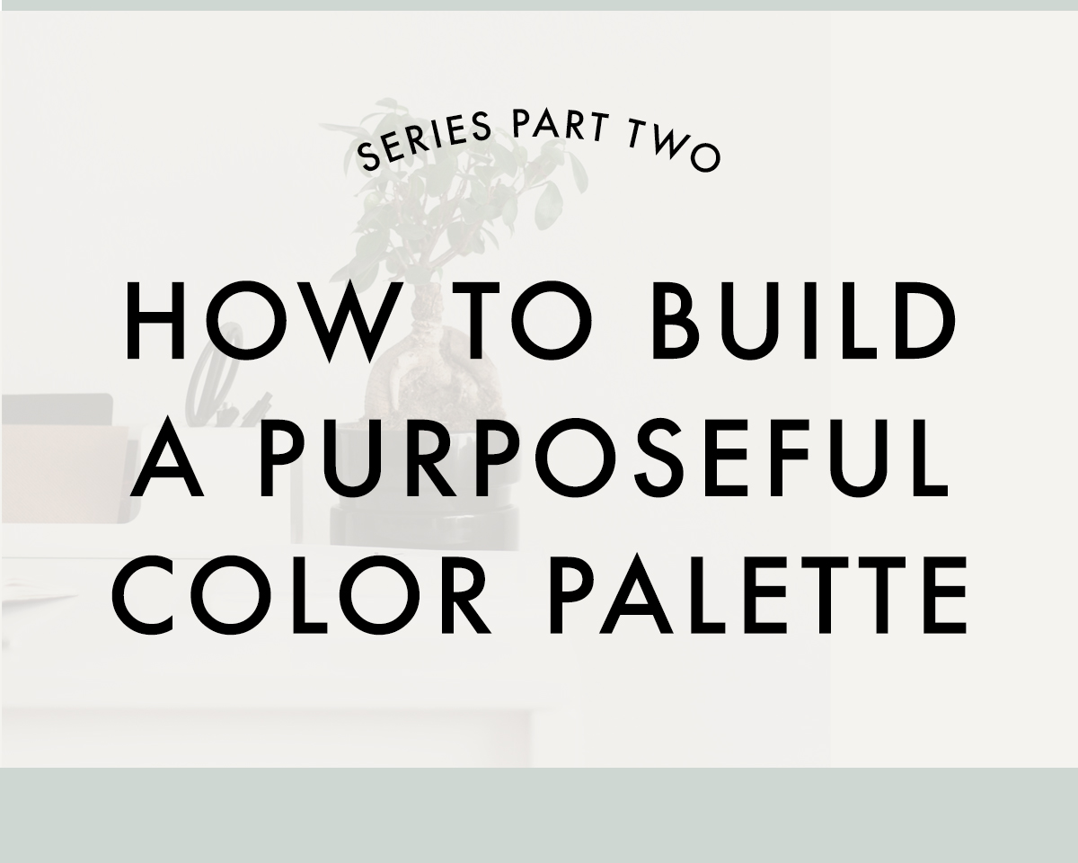 MORE THAN A LOGO - PART TWO | Building an impactful, beautiful color palette for your business to attract dream clients and build a recognizable brand | Reux Design Co.