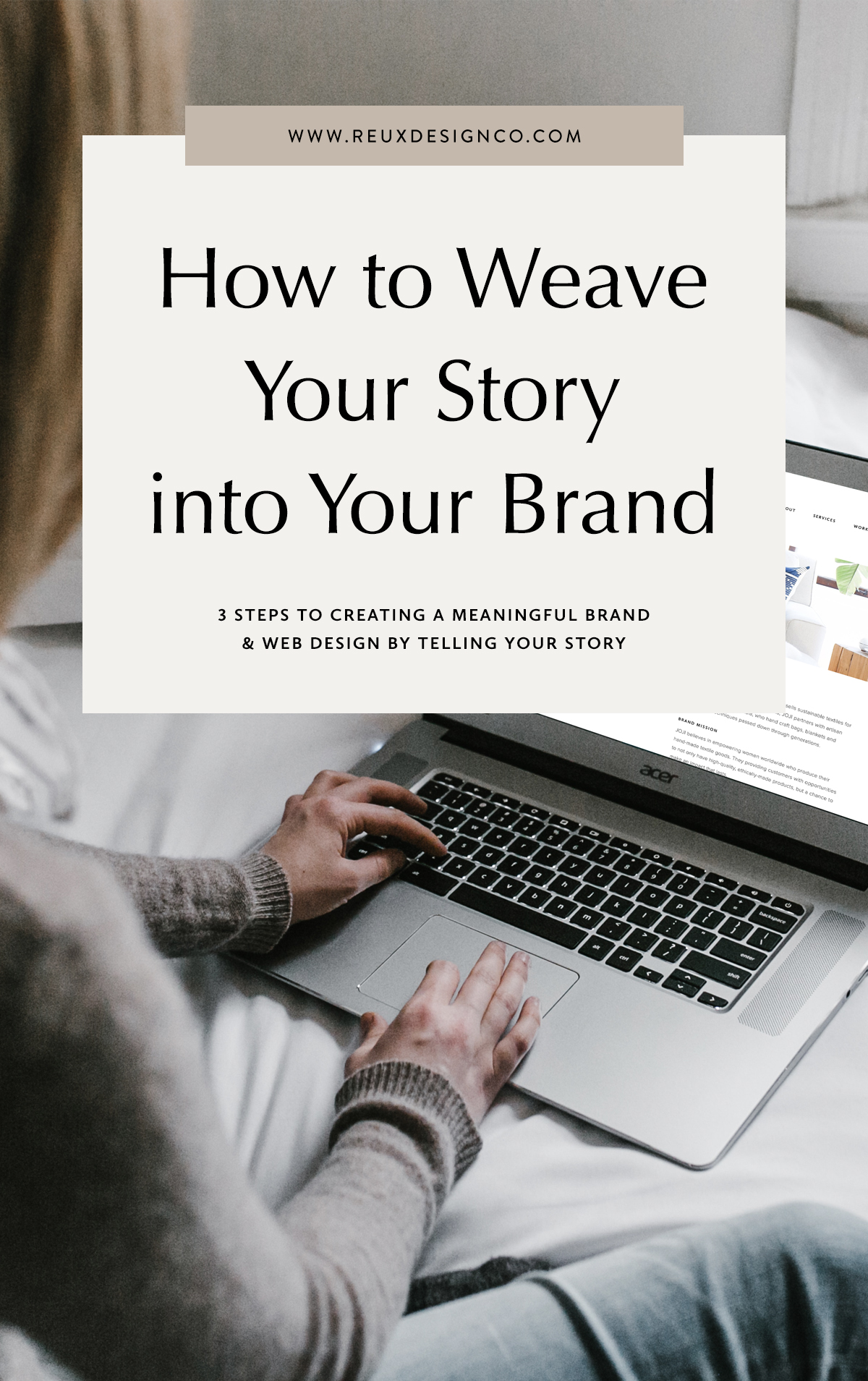A guide to telling your brand story through design. How to weave your story into your brand in a way that connects with clients.