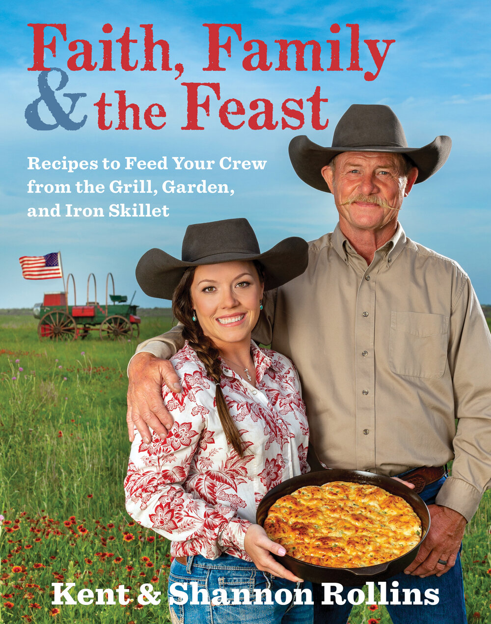 Faith, Family & the Feast  Kent Rollins — Cookery by the Book