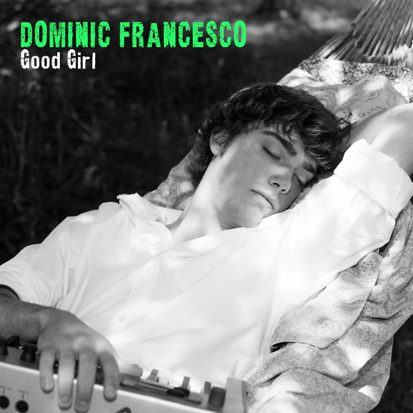 Dominic Francesco Good Girl final.jpg