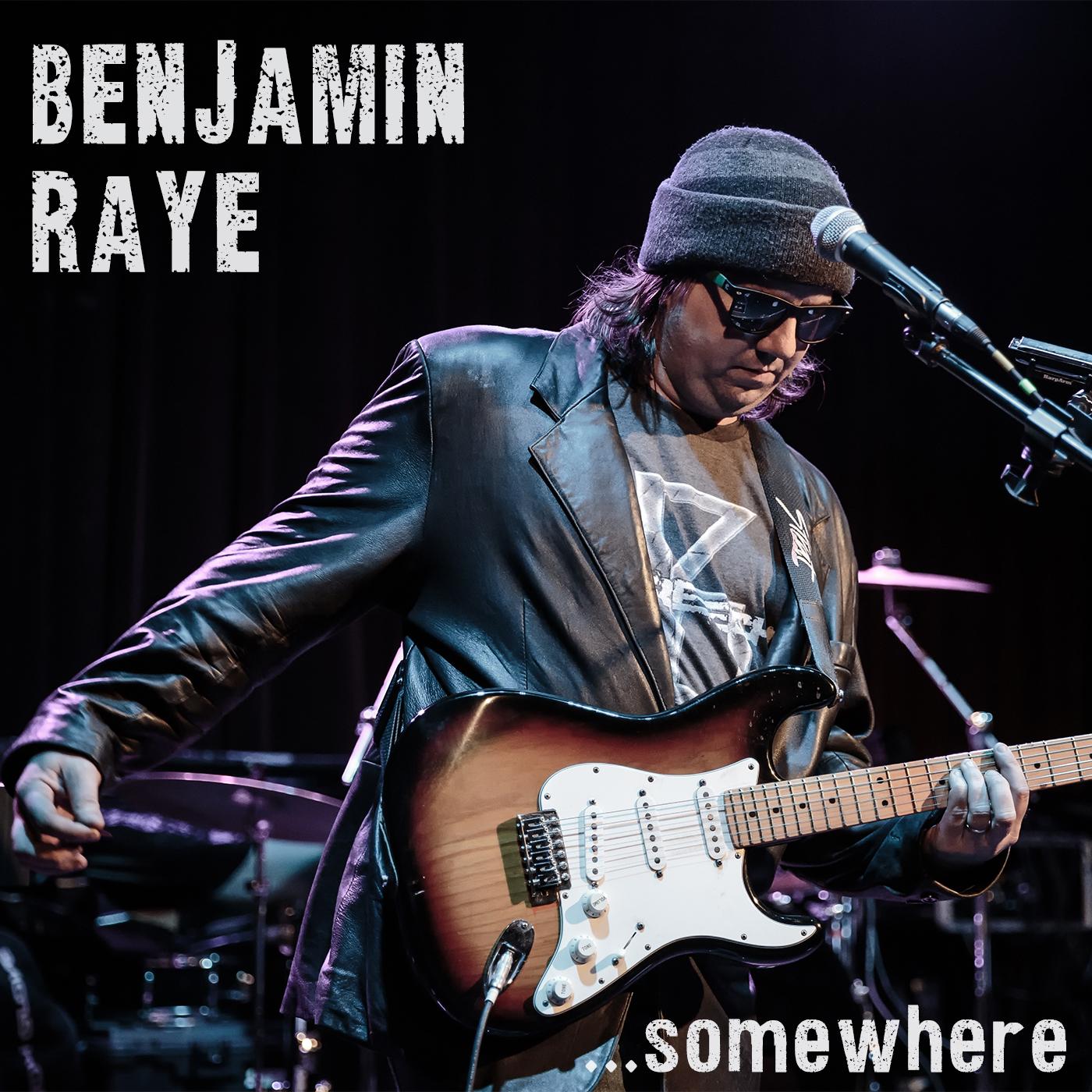 Benjamin Raye - Somewhere - version 1 (1).jpg