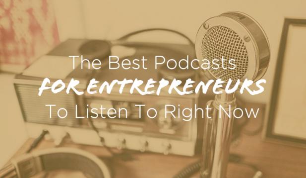 24 Best Podcasts for Entrepreneurs - By: Entrepreneur.com