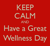 keep-calm-and-have-a-great-wellness-day.png