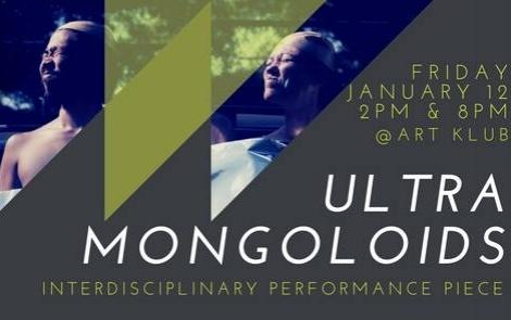 Ultra Mongoloids - Join us for a interdisciplinary performance by featured P.S. 4: Scavengers artist, Ryuta Dutah Iwashita Suderman.Interdisciplinary Performance Piece
