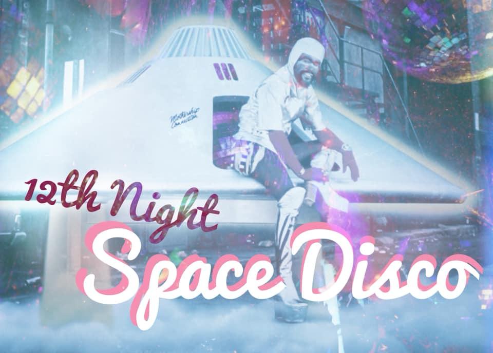 12th night space disco.jpg