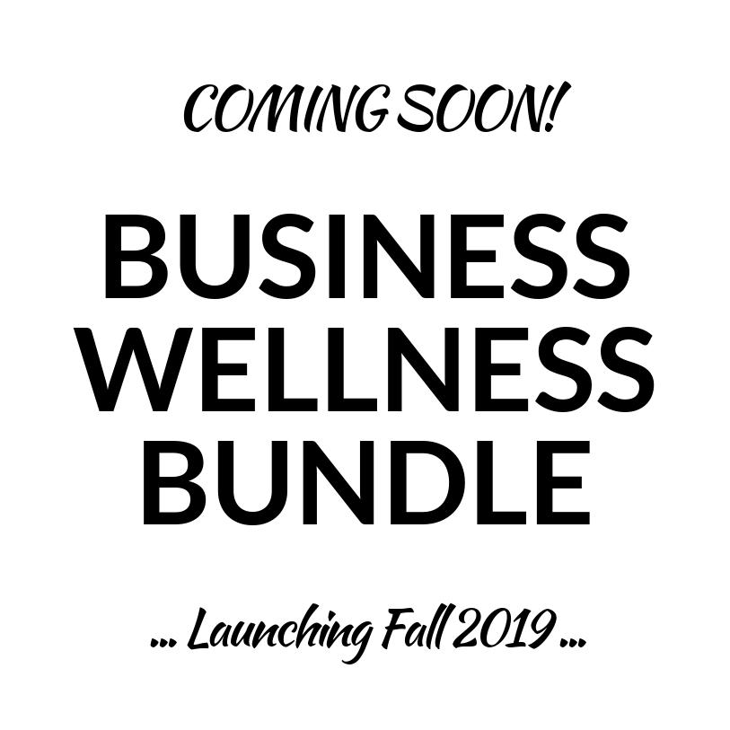 Business Wellness Bundle Coming Soon!