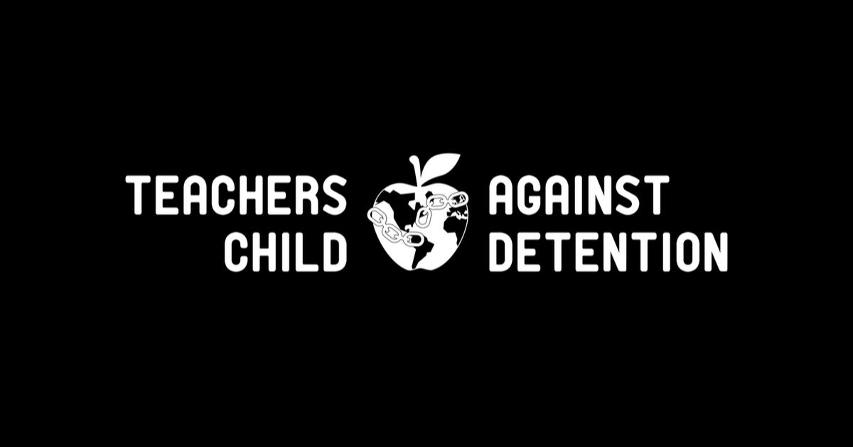 teachers against child detention.png