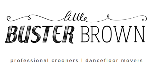 Little Buster Brown  Band http://www.littlebusterbrown.com