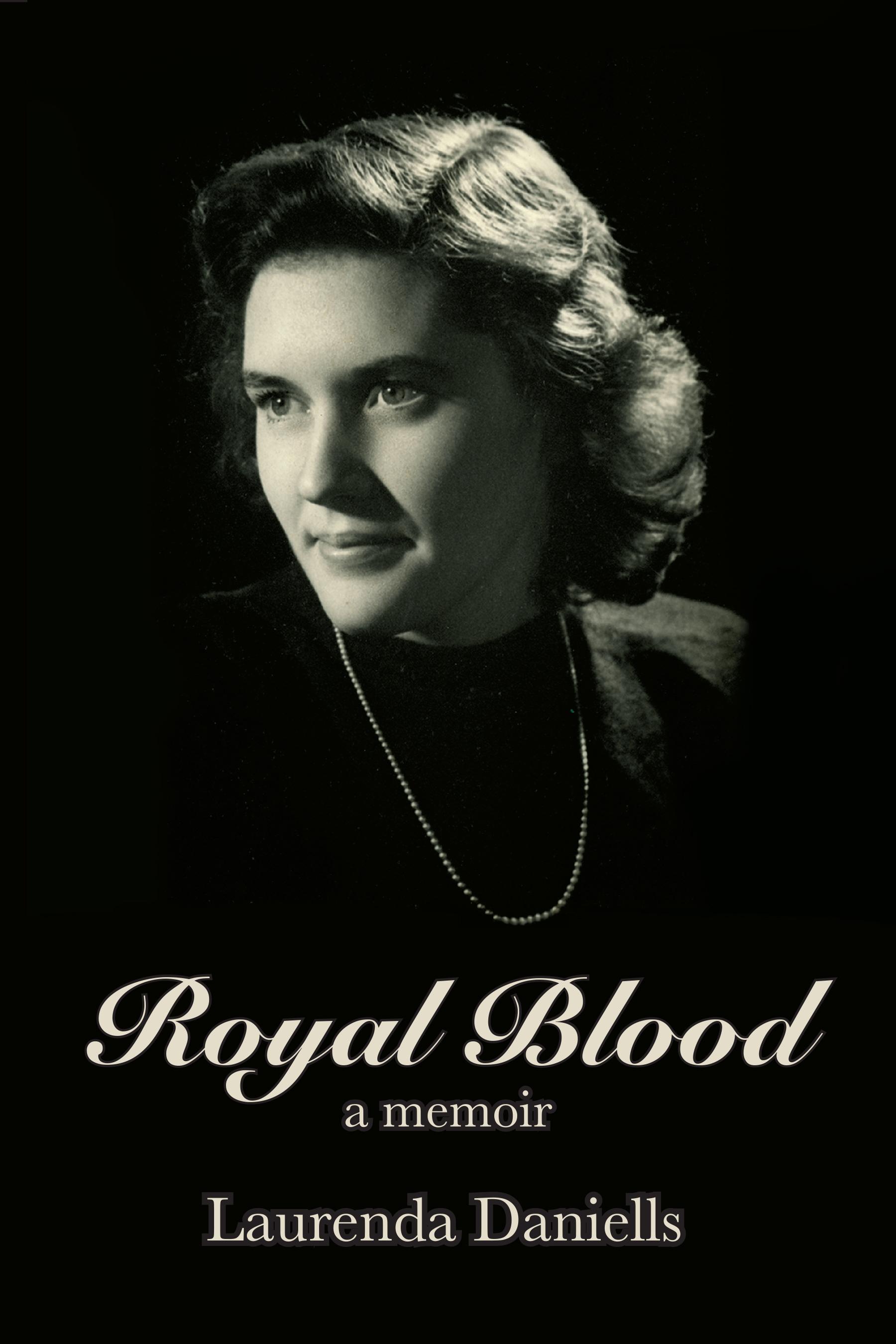 Royal Blood  by Laurenda Daniells, published June 2016