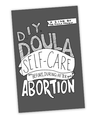 DIY Doula: Self-Care for Before, During, & After Your Abortion