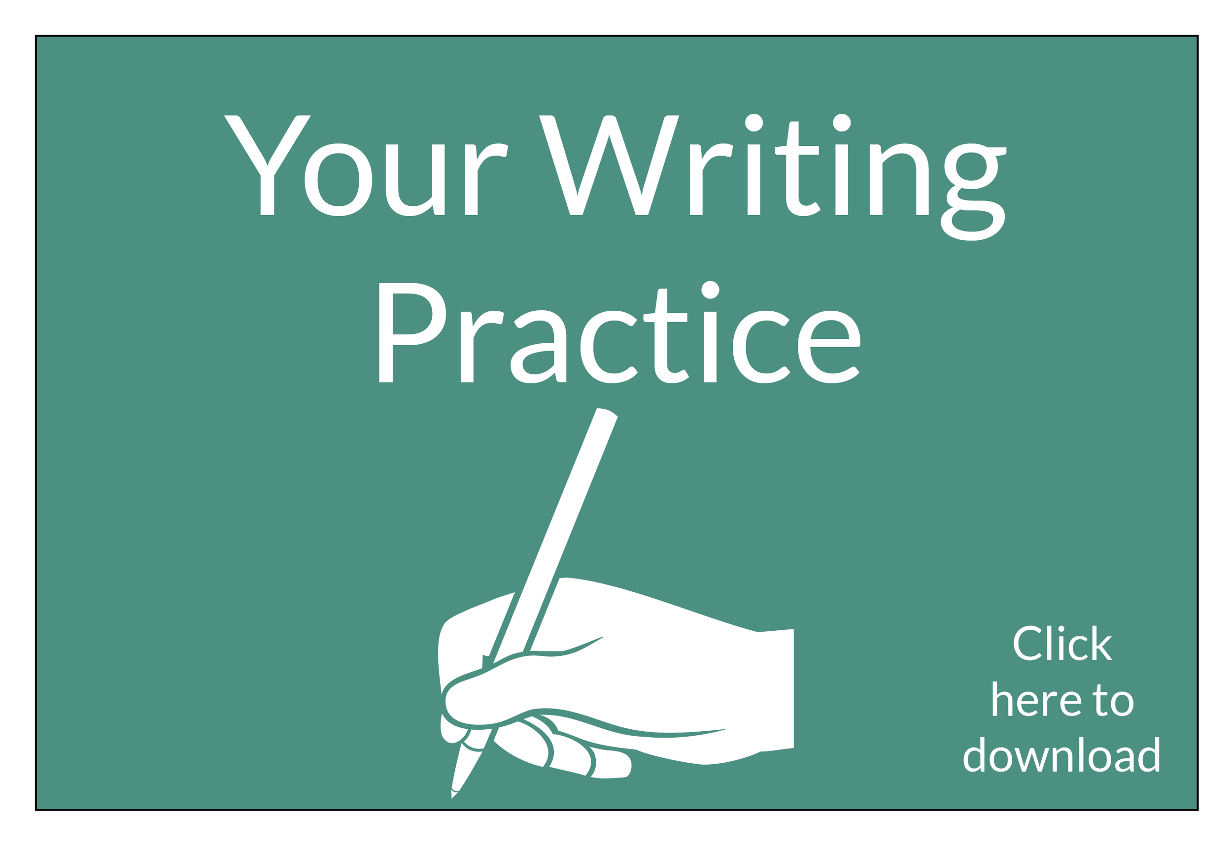 Your Writing Practice