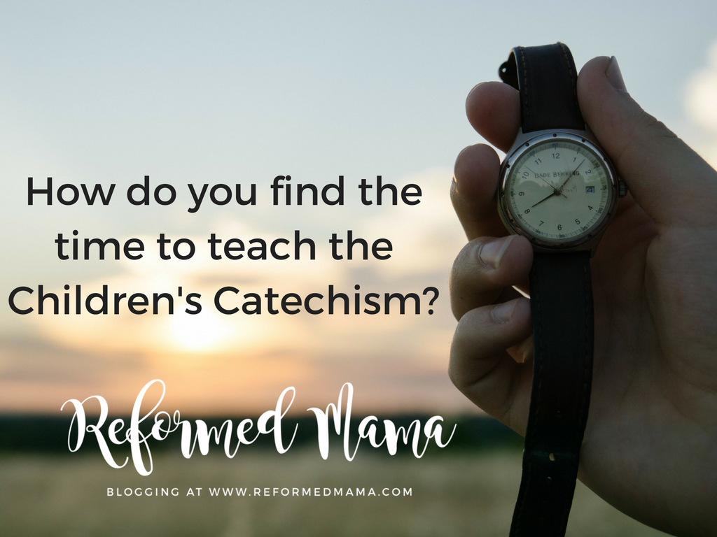 how to find the time to teach the children's catechism