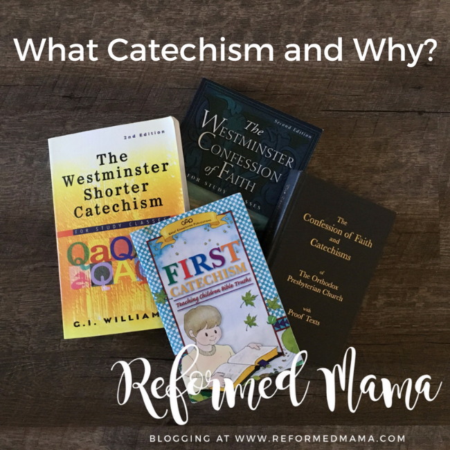 What Catechism and Why? Using the Children's Catechism at Reformed Mama