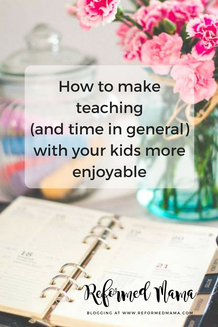 How to make teaching (and time in general) with your kids more enjoyable