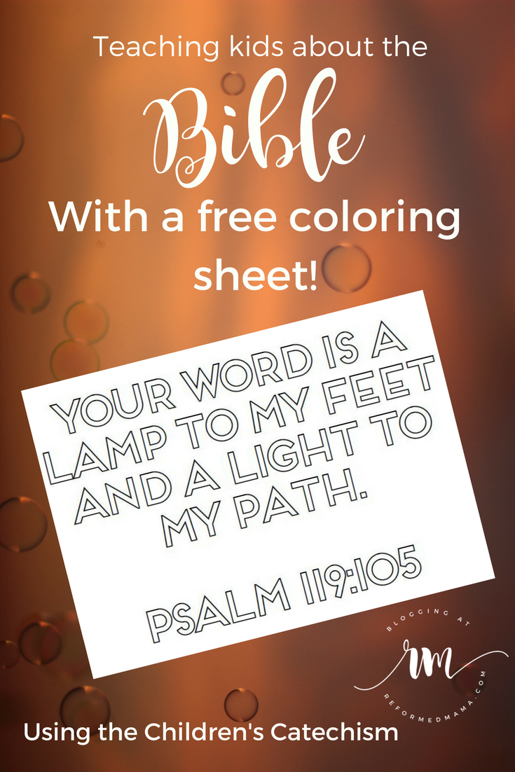 Teaching kids about the Bible from the Children's Catechism questions 14 and 15, includes a free printable Psalm 119:105 coloring page!
