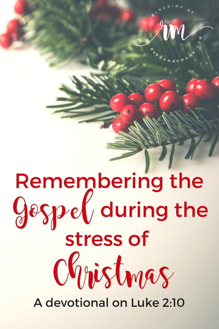 Remembering the Gospel during the stress of Christmas #christmas #gospel #reformedtheology #motherhood