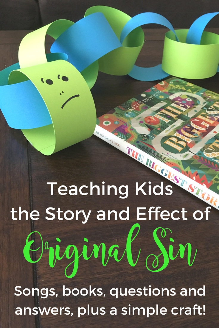 Teaching Kids about Original Sin Using the Children's Catechism Questions 31-33, direct links to songs, books, and a simple craft!