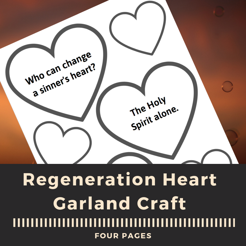 Free download of a heart craft covering the Biblical Theological Concept of Regeneration using the Children's Catechism