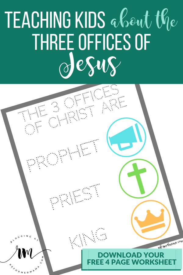 Teaching Kids About Jesus as Prophet, Priest, and King (the three offices) with the Children's Catechism - including four pages of worksheets going over the meaning of each! #reformedmama