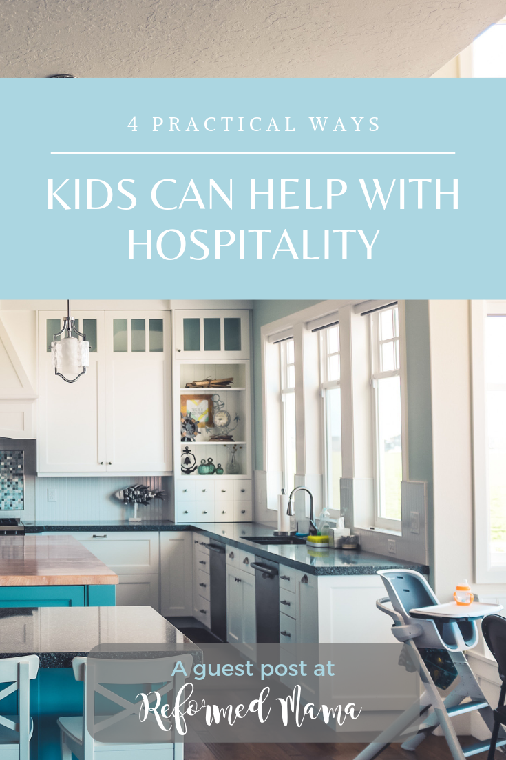Four Practical Ways Your Kids Can Help With Christian Hospitality in your Home