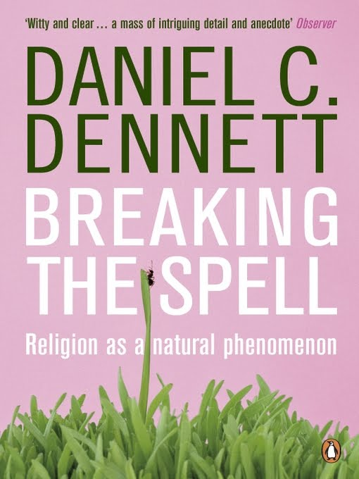Breaking the Spell - Daniel Dennet