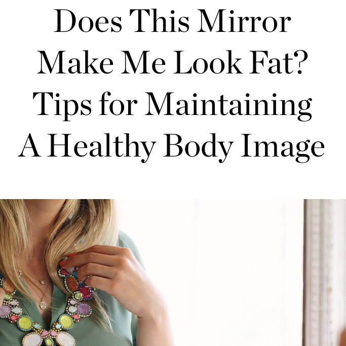 Tips for maintaining a healthy body image