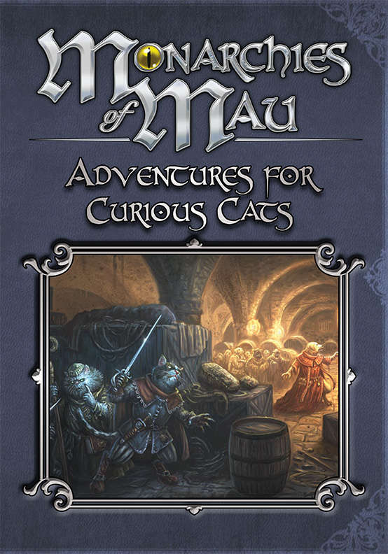 Three adventures for your  Mau  chronicle!