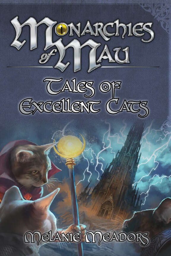 An anthology of fiction short stories featuring the cats of the  Monarchies of Mau !