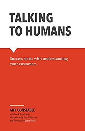 Talking to humans, Success starts with understanding your customers
