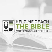 Help Me Teach the Bible Nancy Guthrie The Gospel Coalition
