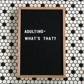 Adulting What's That
