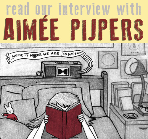 """SILVER SPROCKET Interview withAimée Pijpers     Aimée Pijpers ' comics are like a well-curated mixtape, the kind that the maker stays up all night recording, rewinding, and re-recording, in order to make sure the song selection, the message, and the flow are  just right —which is one of the reasons we adore her art.    Read on to find out about her love of lists, why she's lived in so many places, and what gets her excited about comics.     Interview by  Natalye  for  Silver Sprocket      What have you been doing since  we last talked to you ?   Since we last spoke, I got a full-time job and still spend all my free time making stuff and riding my bike and being an occasional shut-in. I'm in a new band with my friends that doesn't have a name yet. I'm currently finishing up some projects I'll have available at the  Twin Cities Zinefest  (11/14) and just started a very personal month-long project for November (which you can check out on  my blog ). I just finished watching all seasons of Daria for probably the fourth time. Now I'm re-watching episodes of Hey Arnold!   Tell us about your bunny.   My bunny is called Nijntje. It was given to me by my older sister shortly after I was born, not that I remember it. Its name is Dutch and translates to """"Miffy,"""" like the name of that little cartoon rabbit that wears the orange dress. In actuality, it translates to """"bunny."""" Nijntje has traveled all over the world with me and has logged more miles than a lot of people I know. Nijntje currently lives in my room. Nijntje is my friend.   You've lived in a lot of places… care to share why? Army kid? Missionary parents? Family that just likes to live all over? Was it art school that brought you to Minnesota or something else? What made you stay? Also, how has living all over the world shaped who you are? And in particular, how have each of these places defined you?   My father used to work for an international bank. Through working his way up in the company, we would move around. Bef"""