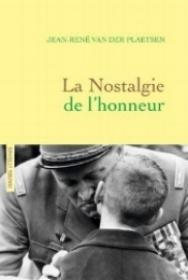 La Nostalgie de l'honneur par Jean-René Van der Plaetsen