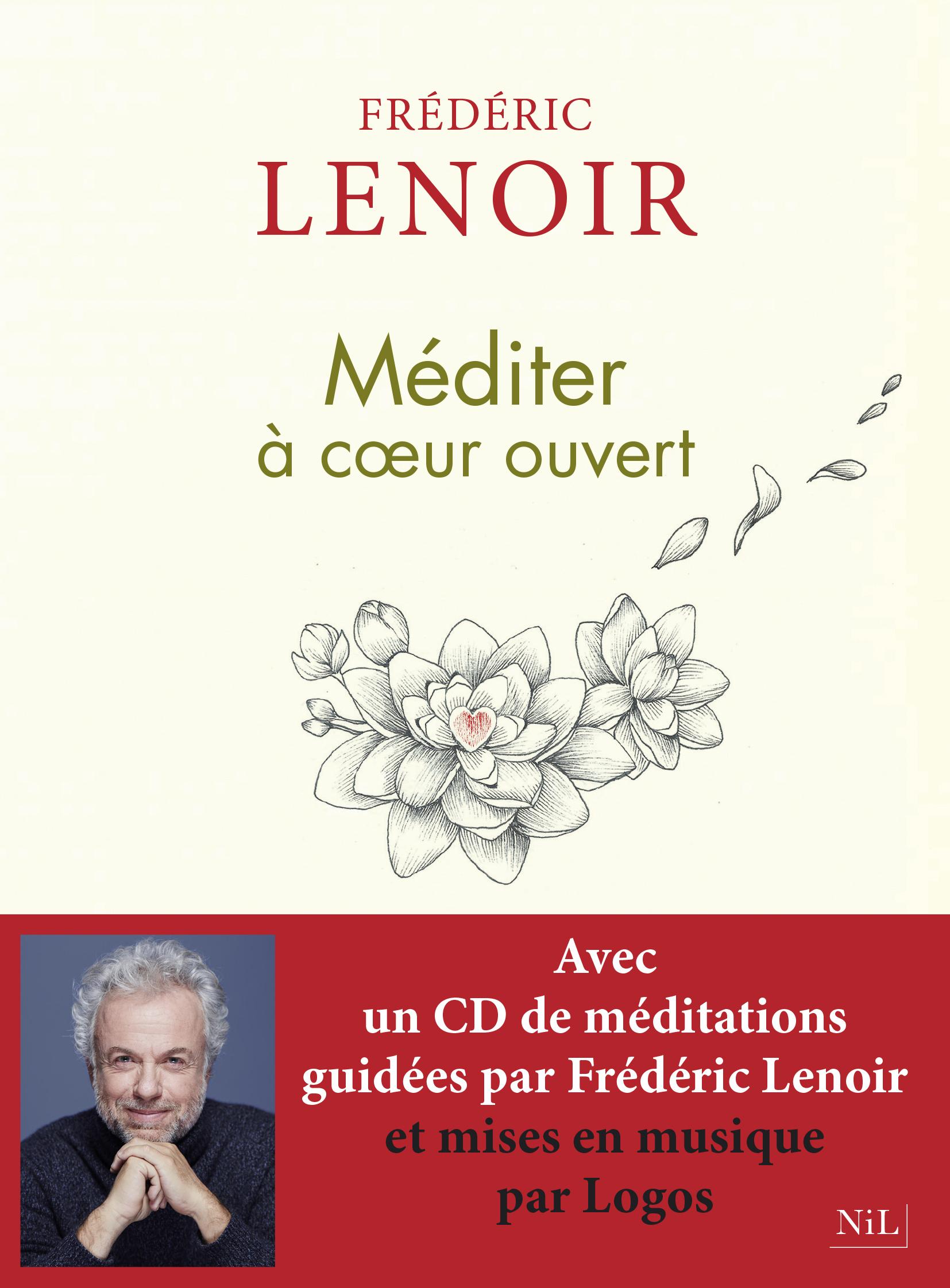 Frédéric Lenoir - Méditer à coeur ouvert