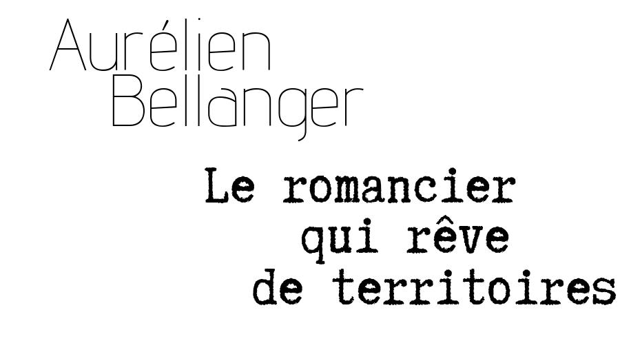Aurélien Bellanger, le romancier qui rêve de territoires