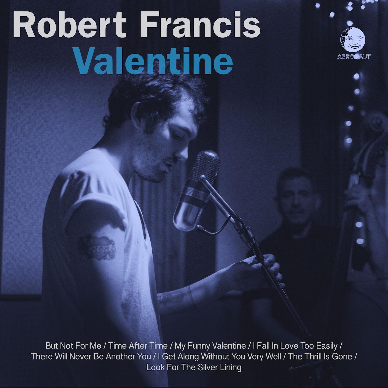 Robert Francis   Valentine