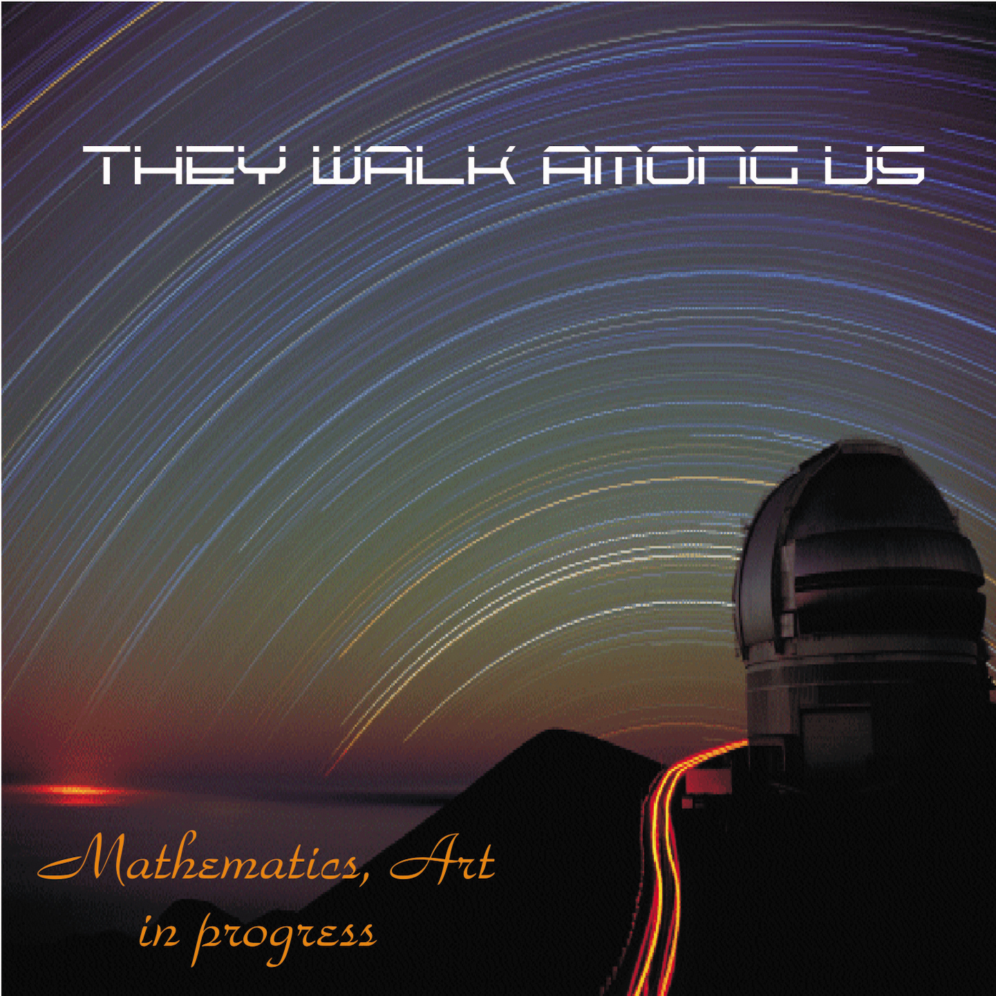 The Walk Among Us     Mathematics, Art In Progress