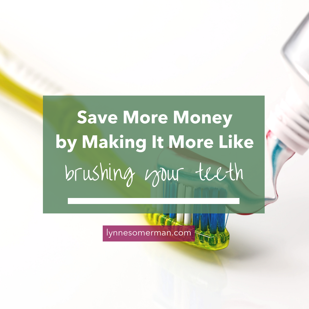 Personal finance advice || Psst...saving money can be as easy as brushing your teeth by The Wiser Miser. Here's some advice on how to budget and save money.